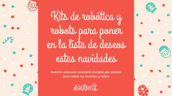 Kits de robótica y robots para regalar a niños y jóvenes